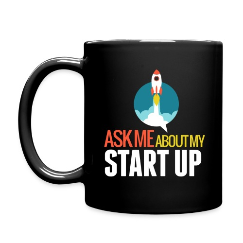 Ask Me About My Startup Mug - Full Color Mug