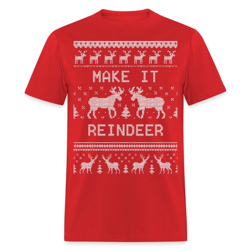 Make it reindeer t shirt spreadshirt for Make a photo t shirt