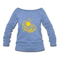 You Are My Sunshine (ID 1003803433) - Women's Wideneck Sweatshirt by Bella - Women's Wideneck Sweatshirt