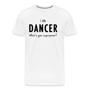 Dancer - Superpower - Men's Premium T-Shirt