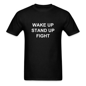 WAKE UP STAND UP FIGHT - Men's T-Shirt