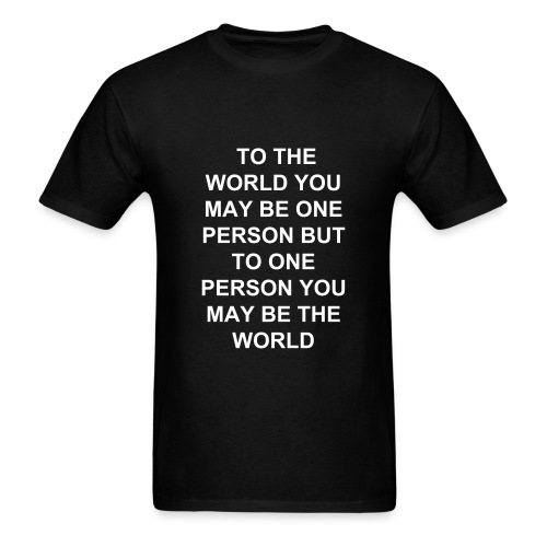 TO THE WORLD ... - Men's T-Shirt