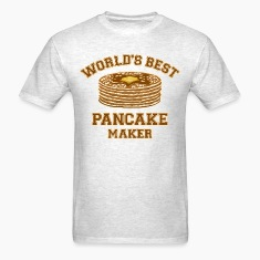 Best Pancake Maker T-Shirts