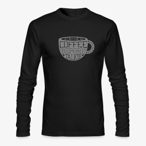 Coffee Before Talkie - Men's Long Sleeve T-Shirt by Next Level