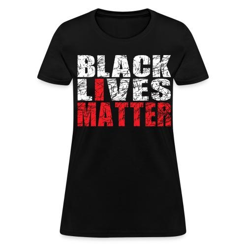 Black Lives Matter T-Shirt 2 - Women's T-Shirt
