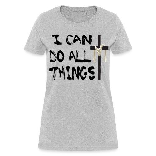 I Can Do All Things T-Shirt - Women's T-Shirt