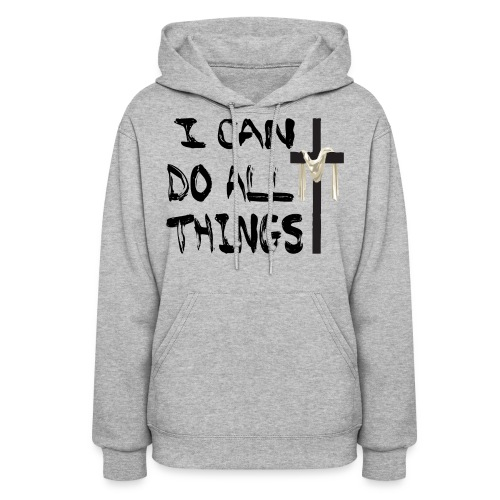 I Can Do All Things Hoodie - Women's Hoodie
