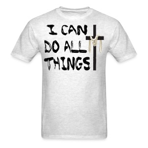 I Can Do All Things T-Shirt - Men's T-Shirt