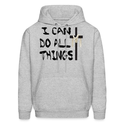 I Can Do All Things Hoodie - Men's Hoodie