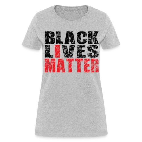 Black Lives Matter T-Shirt - Women's T-Shirt