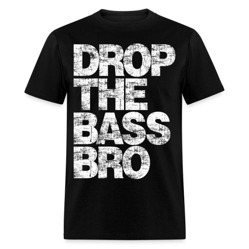 Drop the Bass Bro - Men's T-Shirt