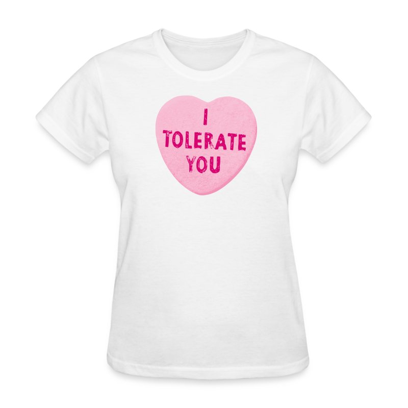 daa097a93 i tolerate you valentines day heart candy womens t shirts womens t shirt