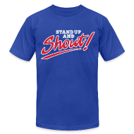 T-Shirts ~ Men's T-Shirt by American Apparel ~ Stand Up and Shout!