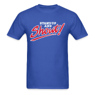 T-Shirts ~ Men's T-Shirt ~ Stand Up and Shout!