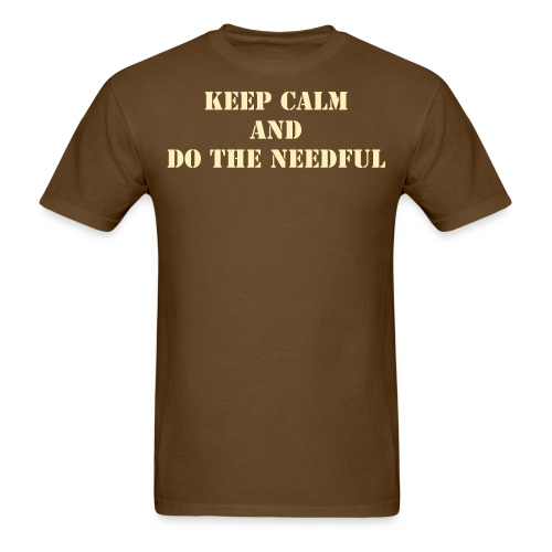 Keep calm and do the needful - dark font tee - Men's T-Shirt