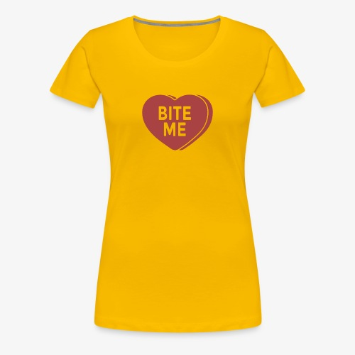 Bite Me - Women's Premium T-Shirt