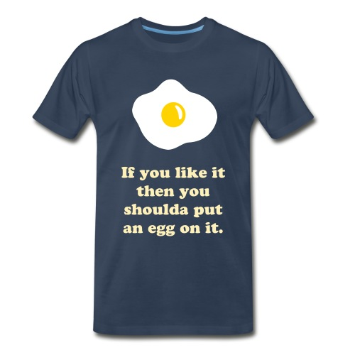 Put an egg on it - Men's Premium T-Shirt