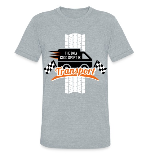 The only good Sport is Transport - Unisex Tri-Blend T-Shirt