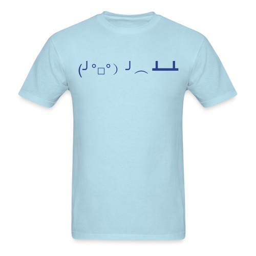 (╯°□°)╯︵ ┻━┻ - Flipping Over Tables - Men's T-Shirt