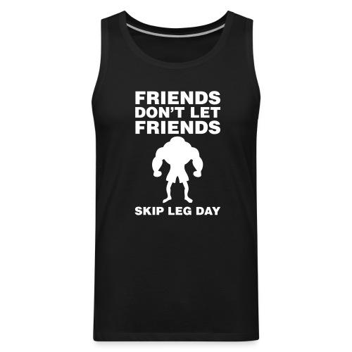 Don't Skip Leg Day Men's Gym Tank Top - Men's Premium Tank