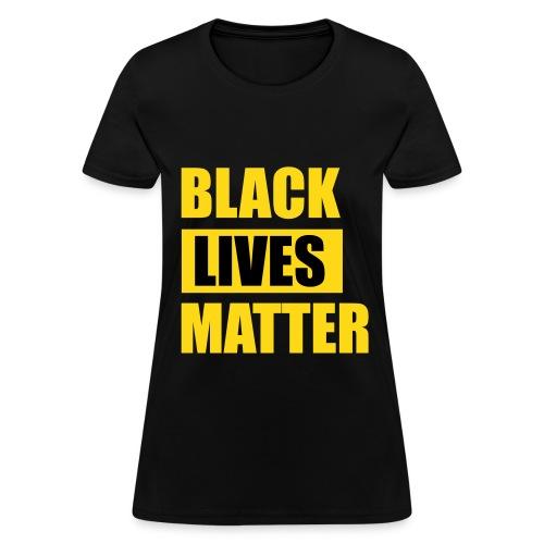 Black Lives Matter Womens Girls T Shirt - Women's T-Shirt