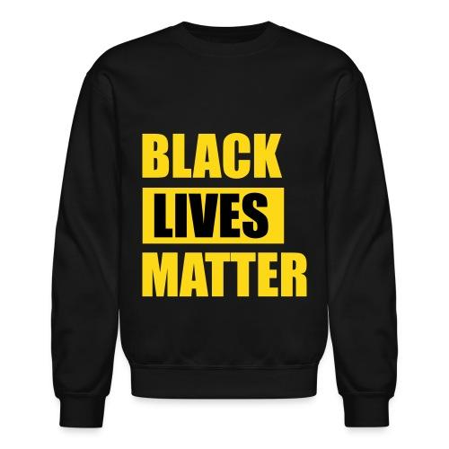 Black Lives Matter Crewneck Sweatshirt - Crewneck Sweatshirt