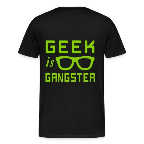 Geek Is Gangster - Men's Premium T-Shirt