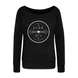 Peace, Love, Joy, Chickens - Women's Wideneck Sweatshirt