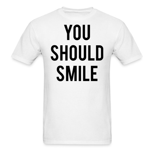 youshouldsmile - Men's T-Shirt
