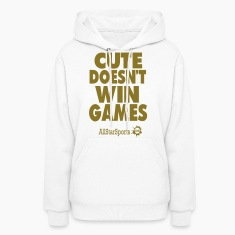 CUTE DOESN'T WIN GAMES Hoodies