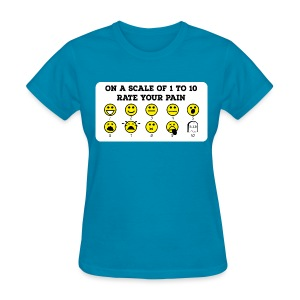 Rate Your Pain - Women's T-Shirt