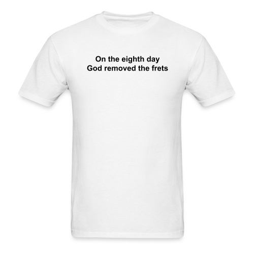 FretlessBass.com On the eighth day.. (light colors only) - Men's T-Shirt