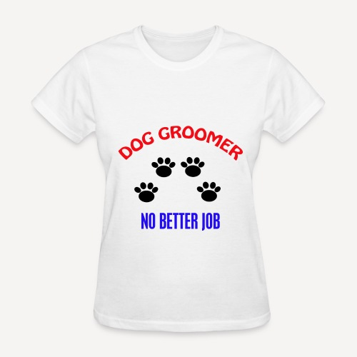 Dog Groomer Job (2) - Women's T-Shirt