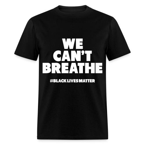 Can't Breathe - Men's T-Shirt