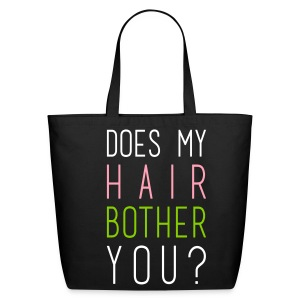 Does my hair bother you? - Eco-Friendly Cotton Tote