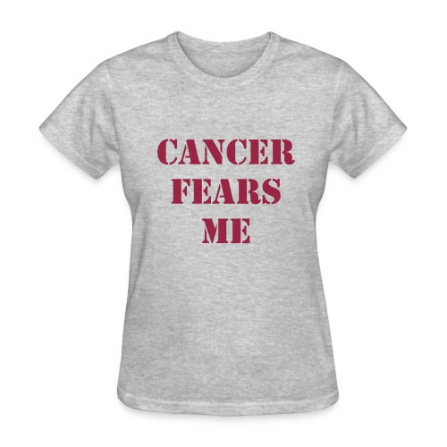 Cancer Fears Me (Women's) - Women's T-Shirt