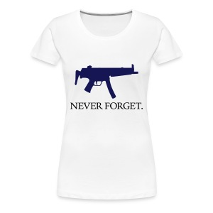 MP5 - Never Forget - Women's Premium T-Shirt