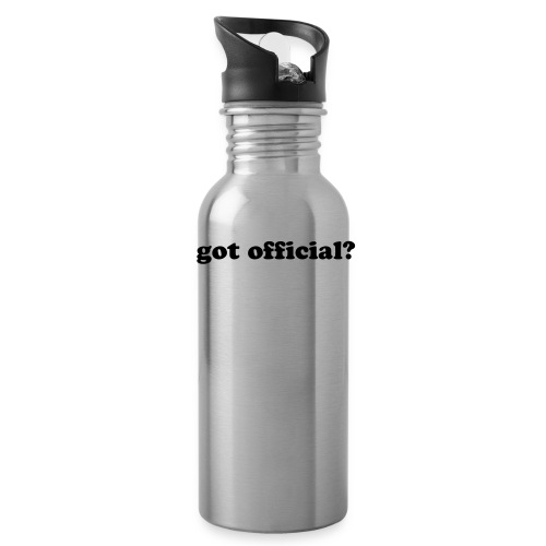 Got Official? Thirst is Real - Water Bottle