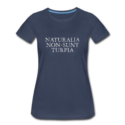 Naturalia Non Sunt Turpia (Vintage White) S-3X T-Shirt - Women's Premium T-Shirt