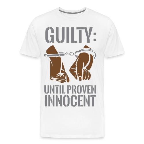Boss Playa Guilty Until Proven Innocent Premium T-Shirt - Men's Premium T-Shirt