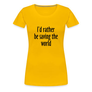 Saving The World T-Shirt (Women Yellow&Black) - Women's Premium T-Shirt