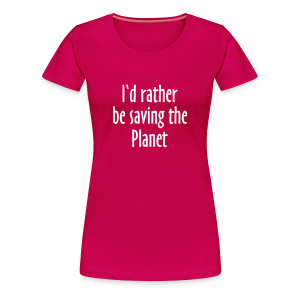 Saving The Planet T-Shirt (Women Pink&White) - Women's Premium T-Shirt