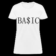 Women's T-Shirts ~ Women's T-Shirt ~ BA$IC