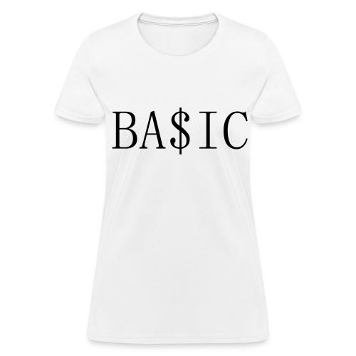 BA$IC - Women's T-Shirt