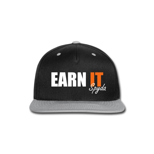 Spyda's Earn it Snap-back  - Snap-back Baseball Cap