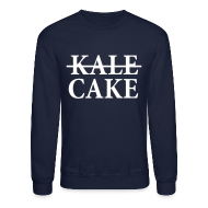 Long Sleeve Shirts ~ Crewneck Sweatshirt ~ KALE, CAKE