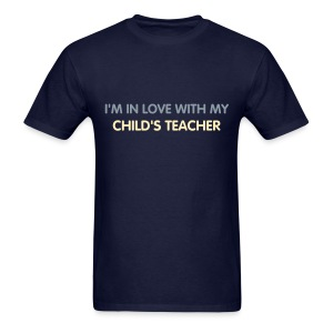BEST SELLER- I'm in love with my child's teacher. - Men's T-Shirt