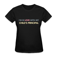 Women's T-Shirts ~ Women's T-Shirt ~ BEST SELLER- I'm in love with my child's principal.