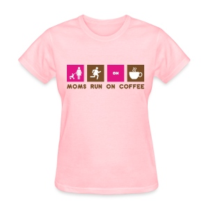 Moms Run On Coffee - Women's T-Shirt
