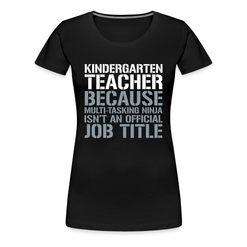 Kindergarten Teacher... Ninja Isn't an Official Job Title | White + Metallic Silver - Women's Premium T-Shirt